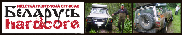 Białoruś Hardcore - Wyprawa 4x4